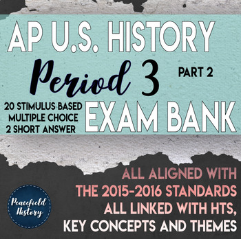 APUSH Period 3 Stimulus Based Multiple Choice Test Bank Questions Part 2