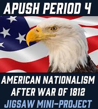 APUSH Period 4: American Nationalism After War of 1812  Mini-Project (Jigsaw)