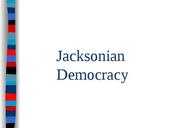 APUSH Period 4 Notes #8 - Jackson's Presidency