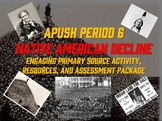 APUSH Period 6: Native American Decline Package with Activities