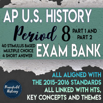 APUSH Period 8 Stimulus Based Multiple Choice Short Answer Test Bank BUNDLE