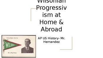 APUSH Progressivism & Woodrow Wilson Ch. 29