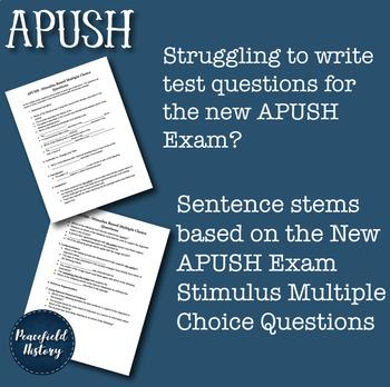 APUSH Sentence Stems Stimulus Based Multiple Choice Questi