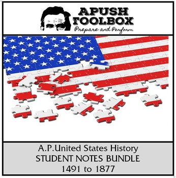 APUSH Student Notes Bundle [1491 to 1877]