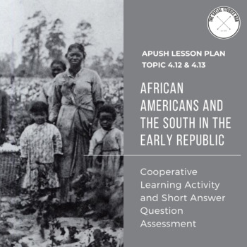 APUSH Topic 4.12 & 4.13 Lesson Plan: African Americans and the Early Republic