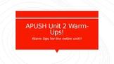 APUSH Unit 2 Warm-Ups