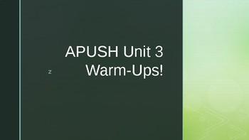 APUSH Unit 3 Warm-Ups! PowerPoint