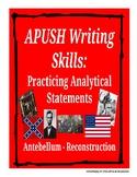 APUSH Writing Analytical Statements: Antebellum Through Re