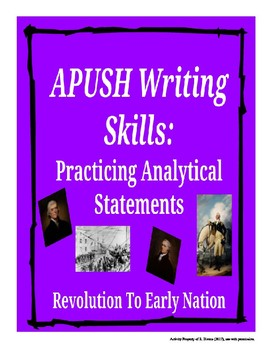 APUSH Writing Analytical Statements: Revolution to Early Nation