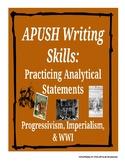 APUSH Writing Analytical Statements: Progressives, Imperia
