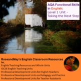 AQA Functional Skills in English: Level 1 Unit - Taking the Next Step