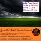 AQA Functional Skills in English: Level 2 Unit - Climate Crisis
