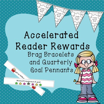 Accelerated Reader Brag Bracelets and Quarterly Goal Pennant