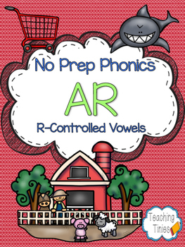 AR (R-Controlled Vowel)  No Prep Phonics Pack