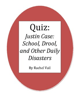 AR Type Quiz for Justin Case: School, Drool, and Other Daily Disasters