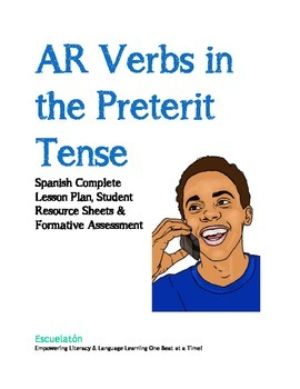 AR Verbs in the Preterit Tense: Spanish Complete LP, Worksheets & Assessment
