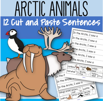 ARCTIC ANIMALS Cut and Paste Sentences FREE