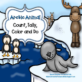 ARCTIC ANIMALS  Edition * Color, Count, Tally & Do- Instant and Interactive Math