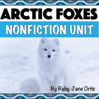 ARCTIC FOX NONFICTION UNIT (Craft Pattern and Lap book Included)