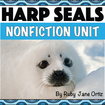 HARP SEAL NONFICTION UNIT (Craft Pattern and Lap book Included)