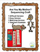ARE YOU MY MOTHER?  SEQUENCING