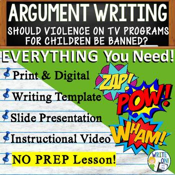 ARGUMENTATIVE / ARGUMENT WRITING PROMPT  - Too Violent for TV - Middle School