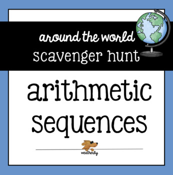 ARITHMETIC SEQUENCES a Scavenger Hunt