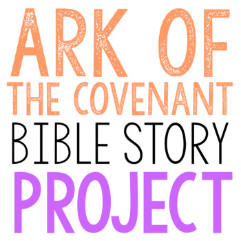 ARK OF THE COVENANT: Bible Story Brochure Project Activity, Old Testament