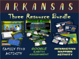 ARKANSAS 3-Resource Bundle (Map Activty, GOOGLE Earth, Family Feud Game)