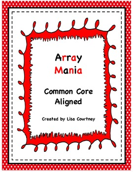 ARRAY MANIA - Common Core Aligned - multiplication / math