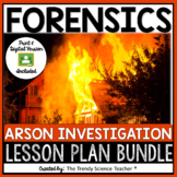ARSON INVESTIGATION LESSON PLAN BUNDLE [FORENSICS]