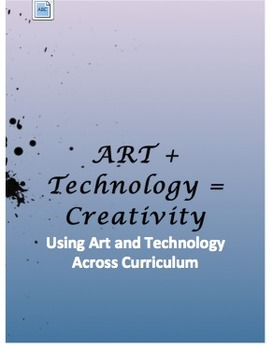 ART + Technology = CREATIVITY: Resources for Every Grade & Subject