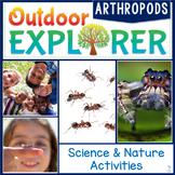Outdoor Explorer - ARTHROPODS Science and Nature Activitie