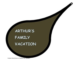 ARTHUR'S FAMILY VACATION BY MARC BROWN -READING QUIZ