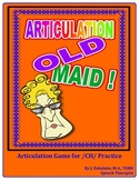 "SPEECH THERAPY ARTICULATION OLD MAID-  Articulation Practice for the ""CH"" Sound"