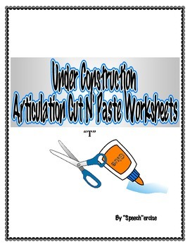 """SPEECH THERAPY ARTICULATION """"UNDER CONSTRUCTION"""" Cut N' Paste Worksheets-/T/"""