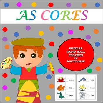 AS CORES: THE COLORS IN PORTUGUESE PUZZLES, WORD WALL, AND POSTERS (1ST TO 5TH)
