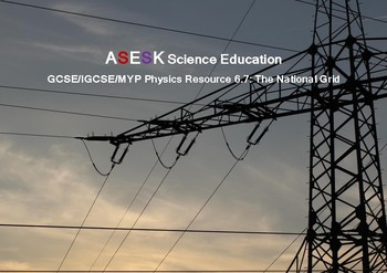 ASESK GCSE Physics Resource 6.7: The National Grid