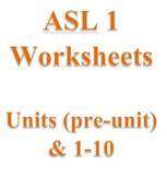 ASL 1 - Units (pre-unit) & 1-10 for Master ASL!
