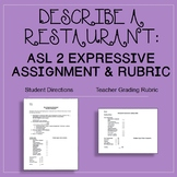 Describe a Restaurant: ASL 2 Expressive Assignment & Rubric (SN Unit 9)