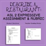 Describe a Restaurant: ASL 2 Expressive Assignment & Rubric (SN Unit 9)