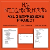 My Neighborhood: ASL 2 Expressive Project (Signing Naturally Unit 9)
