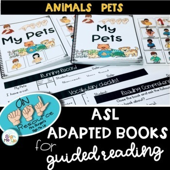 ASL Adapted Books for Guided Reading ANIMALS   PETS
