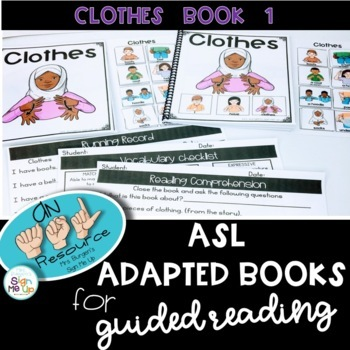 ASL Adapted Books for Guided Reading CLOTHES BOOK 1