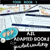 ASL Adapted Books for Guided Reading FOOD BOOK 1