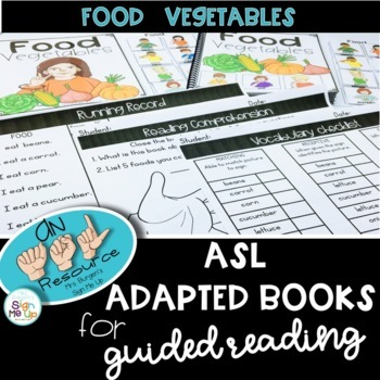 ASL Adapted Books for Guided Reading FOOD BOOK Vegetables