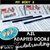 ASL Adapted Books for Guided Reading MY BODY BOOK 2