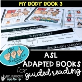 ASL Adapted Books for Guided Reading MY BODY Book 3