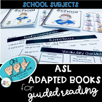 ASL Adapted Books for Guided Reading SCHOOL SUBJECTS