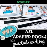 ASL Adapted Books for Guided Reading WEATHER